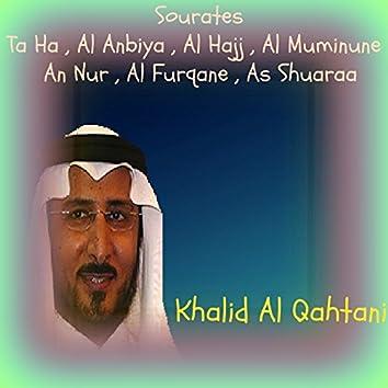 Sourates Ta Ha , Al Anbiya , Al Hajj , Al Muminune , An Nur , Al Furqane , As Shuaraa (Quran)