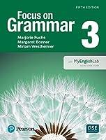 Focus on Grammar 3 with MyEnglishLab (5th Edition)