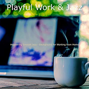 Happening Smooth Jazz - Background for Working from Home