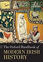 The Oxford Handbook of Modern Irish History (Oxford Handbooks)