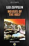 Led Zeppelin - Houses of the Holy: Guida all'ascolto (Dischi da leggere) (Italian Edition)