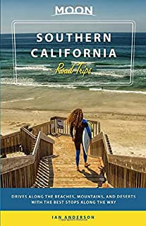 Moon Southern California Road Trips: Drives along the Beaches, Mountains, and Deserts with the Best Stops along the Way (Travel Guide)