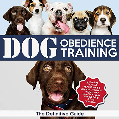 Dog Obedience Training: The Definitive Guide audiobook cover art