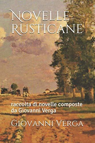 Novelle Rusticane: raccolta di novelle composte da Giovanni Verga