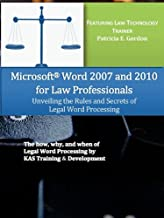 Microsoft Word 2007 and 2010 for Law Professionals Unveiling the Rules and Secrets of Legal Word Processing