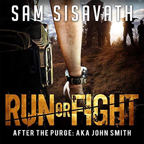 Run or Fight: After the Purge: AKA John Smith, Book 2