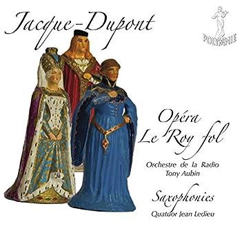 Jacque-Dupont: Opéra Le Roy fol
