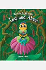 Roonie B. Moonie: Lost and Alone Hardcover