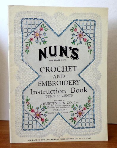 Learn More About Nun's Crochet and Embroidery Instruction Book