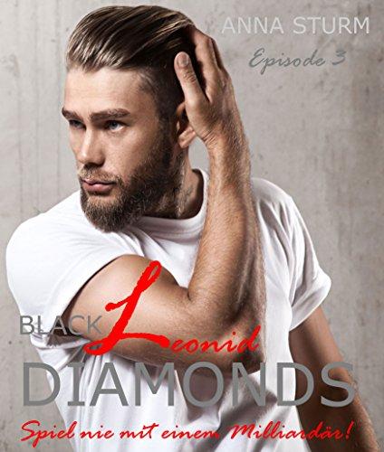 BLACK DIAMONDS: Spiel nie mit einem Milliardär! 3 (Dominanz & Unterwerfung!)