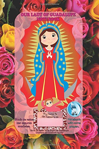 OUR LADY OF GUADALUPE NOTEBOOK: Block de notas de la Virgen de Guadalupe