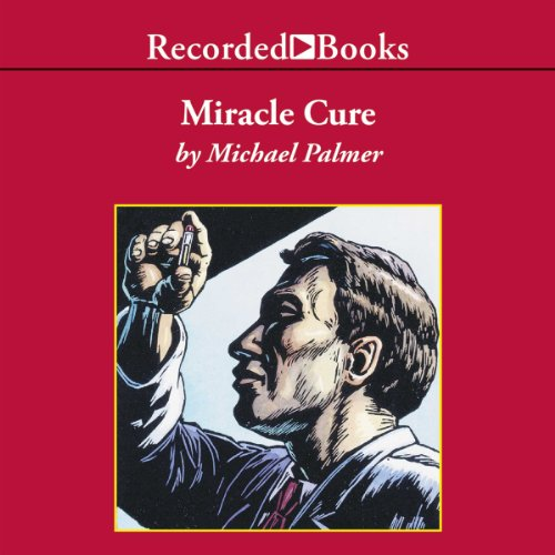 Miracle Cure                   By:                                                                                                                                 Michael Palmer                               Narrated by:                                                                                                                                 Ron McLarty                      Length: 12 hrs and 38 mins     77 ratings     Overall 4.1