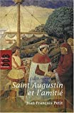 Saint Augustin et l'amitié de Jean-François Petit (17 janvier 2008) Broché - 17/01/2008