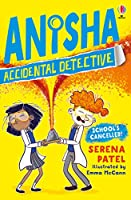 School's Cancelled (Anisha the Accidental Detective)