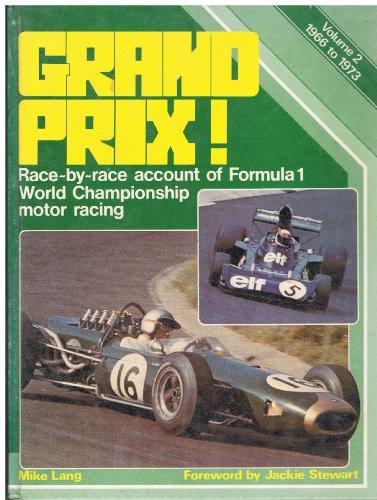 Grand Prix: 1966-73 v. 2: Race by Race Account of Formula 1 World Championship Motor Racing