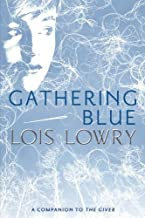 by Lowry, Lois Gathering Blue (2000) Hardcover