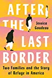 Image of After the Last Border: Two Families and the Story of Refuge in America