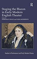 Staging the Blazon in Early Modern English Theater (Studies in Performance and Early Modern Drama)