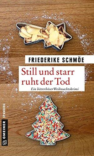 Still und starr ruht der Tod: Ein Krimi in 24 Geschichten (Kriminalromane im GMEINER-Verlag): Ein bitterböser Weihnachtskrimi (Katinka Palfy)