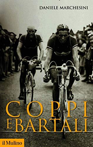 Coppi e Bartali (Storica paperbacks Vol. 184) (Italian Edition)