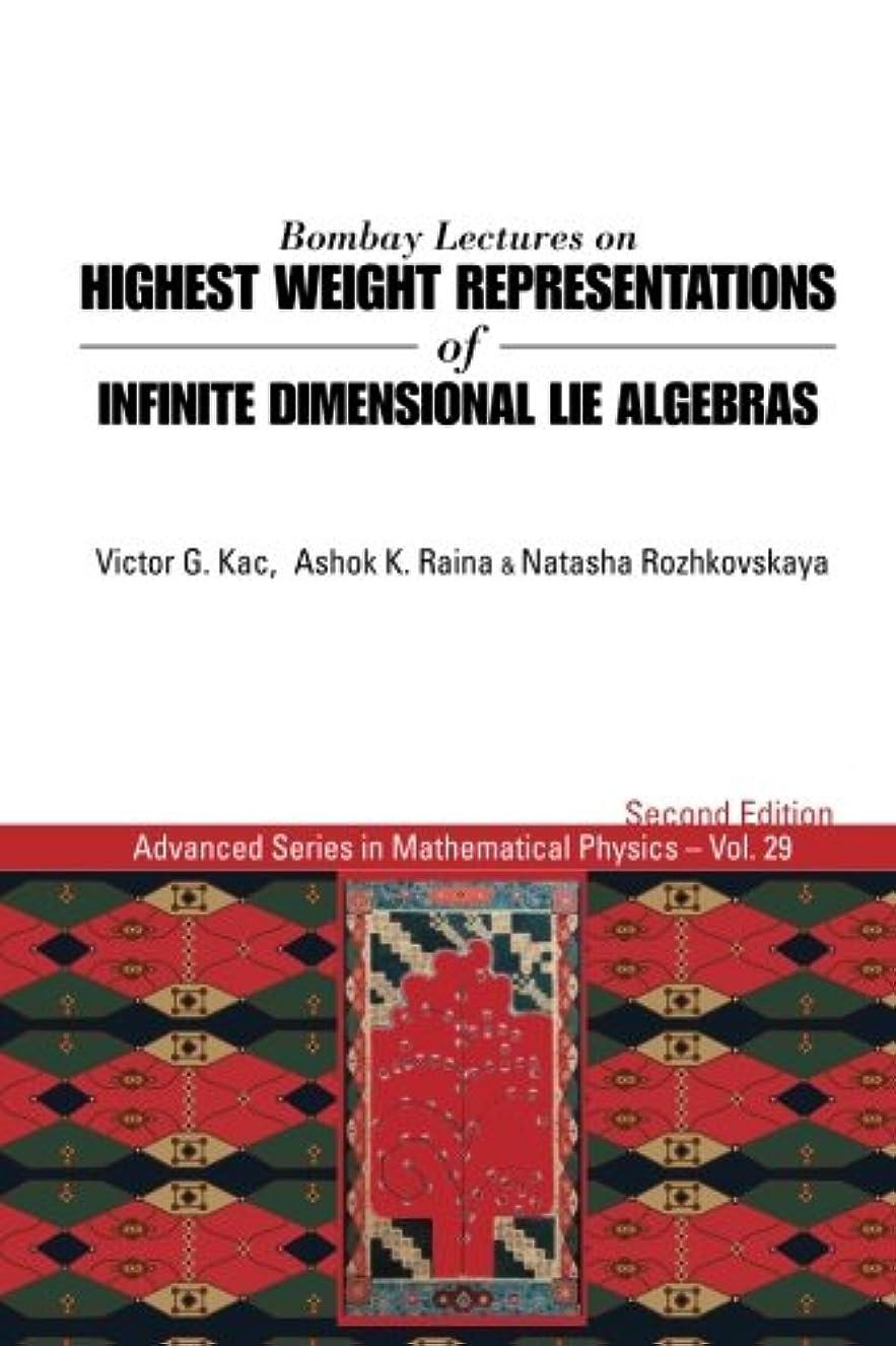 アベニューインフレーション子Bombay Lectures on Highest Weight Representations of Infinite Dimensional Lie Algebras (Advanced Series in Mathematical Physics)