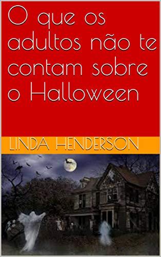 O que os adultos não te contam sobre o Halloween (Portuguese Edition)