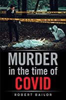 Murder in the Time of Covid