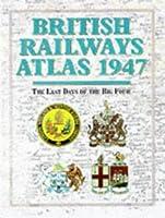 British Railway Atlas, 1947: The Last Days of the Big Four