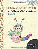 Lerngeschichten mit Wilma Wochenwurm - Teil 4: Sommer, Ferien, Urlaub - Susanne Bohne
