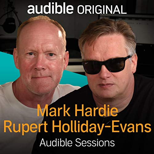 Mark Hardie and Rupert Holliday-Evans: Audible Sessions: FREE Exclusive Interview