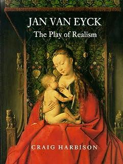 Jan Van Eyck: the Play of Realism Hb