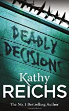 Deadly Decisions (Temperance Brennan 3) by Reichs, Kathy [07 July 2011]