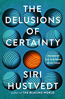 The Delusions of Certainty (English Edition) de [Siri Hustvedt]
