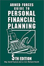 Armed Forces Guide to Personal Financial Planning: Strategies for Managing Your Budget, Savings, Insurance, Taxes, and Investments