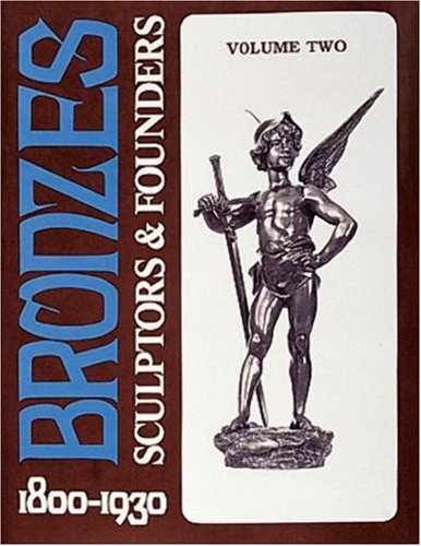 Bronzes: Sculptors & Founders 1800-1930