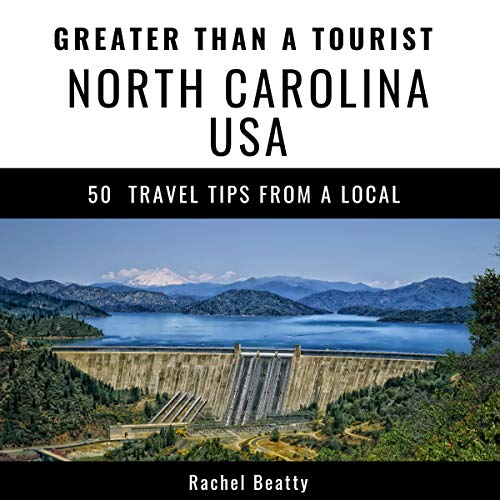 Greater Than a Tourist: North Carolina USA     50 Travel Tips from a Local              By:                                                                                                                                 Rachel Beatty,                                                                                        Greater Than a Tourist                               Narrated by:                                                                                                                                 Bob Barton                      Length: 45 mins     Not rated yet     Overall 0.0
