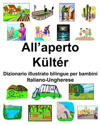 Italiano-Ungherese All'aperto/Kültér Dizionario illustrato bilingue per bambini