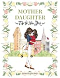 Mother Daughter Trip to New York - (Children's Book All Ages, Travel book, NYC, Mother Daughter Book, Mother Daughter Gift, Mommy and me, New York City)