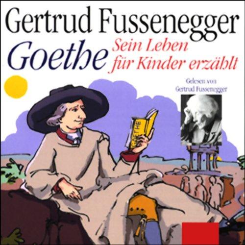 Goethe - Sein Leben für Kinder erzählt Titelbild
