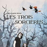 Les trois sorcières par Céline Dominik-Wicker