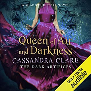 Queen of Air and Darkness     The Dark Artifices, Book 3 (A Shadowhunter Novel)              By:                                                                                                                                 Cassandra Clare                               Narrated by:                                                                                                                                 James Marsters                      Length: 30 hrs and 24 mins     90 ratings     Overall 4.7