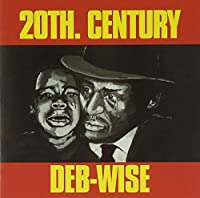 20th Century Debwise by Deb Players
