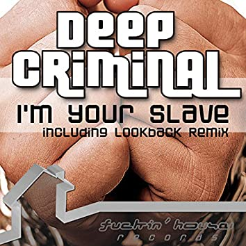 I'm Your Slave