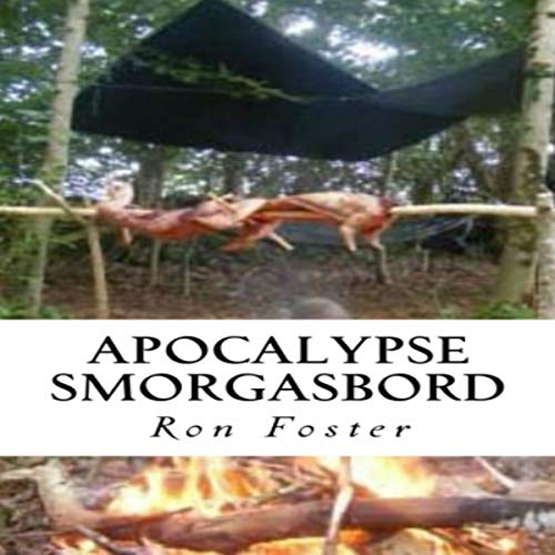 Apocalypse Smorgasbord: Prepper up Grid Down                   By:                                                                                                                                 Ron Foster                               Narrated by:                                                                                                                                 T. David Rutherford                      Length: 11 hrs and 52 mins     10 ratings     Overall 4.4