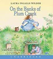 On the Banks of Plum Creek CD (Little House, 4)