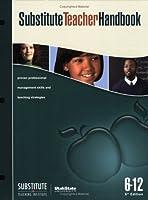 Substitute Teacher Handbook, 6-12 1890563188 Book Cover