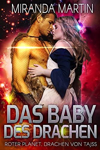 Das Baby des Drachen (Roter Planet, Drachen von Tajss 1)