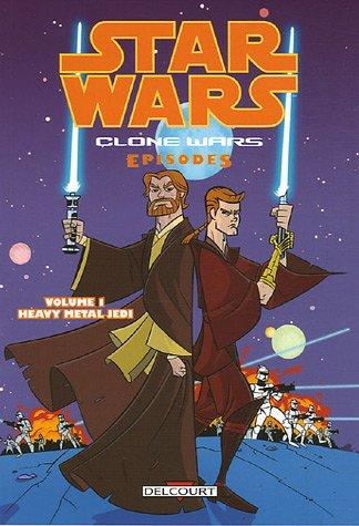 Star Wars - Clone Wars épisodes T01 - Heavy metal Jedi