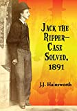 Jack the Ripper--Case Solved, 1891 (English Edition)