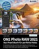 ON1 Photo Raw 2021: Das Praxisbuch für perfekte Fotos